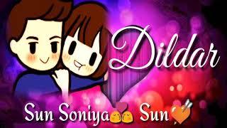 Sun Sonia sun dildar WhatsApp status