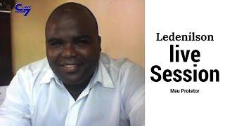 Ledenilson - Meu Protetor (Live Session)