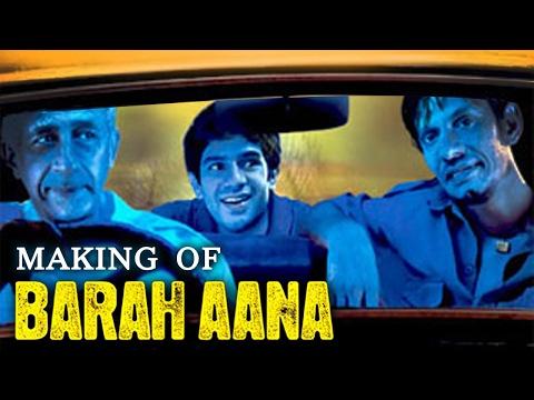Making Of Barah Aana {HD} -  Naseeruddin Shah - Tannishtha Chatterjee - Vijay Raaz - Arjun Mathur