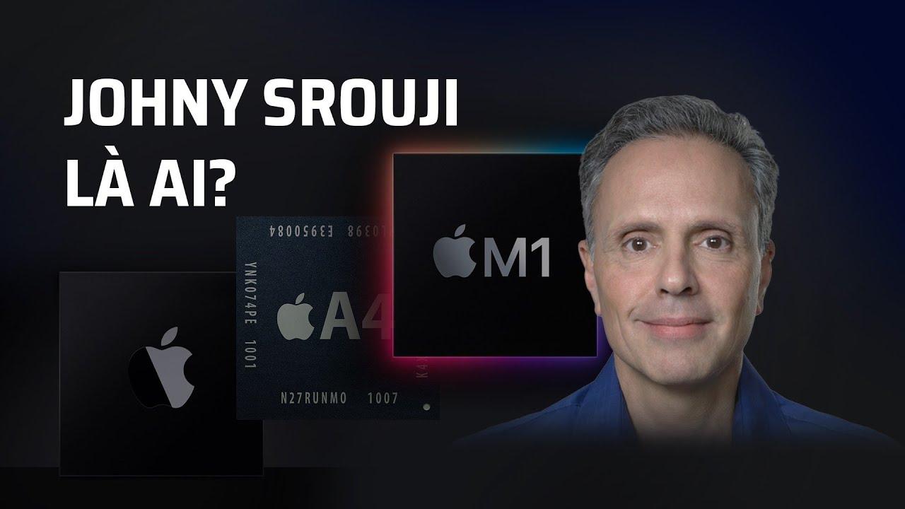 Johny Srouji - Người đứng sau Apple Silicon