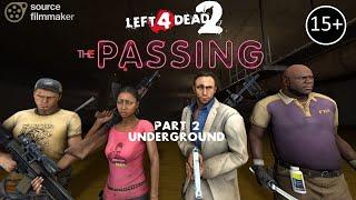 [SFM] L4D2 - THE PASSING #2 - Underground [FIRST ORIGINAL ROUGH DRAFT]