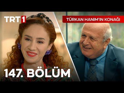 Türkan Hanım'ın Konağı 147. Bölüm