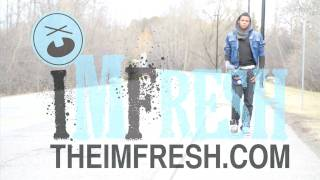 ImFresh - I'm on one