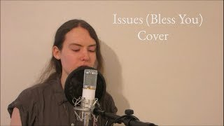 "Alyssa Caitlin - ""Issues (Bless You)"" by Beckah Shae - Cover of a cover"