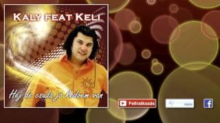 ♫ Kaly feat. Keli - Hej, de csuda jó kedvem van | Pörgős mulatós dalok |