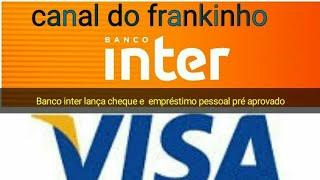 banco inter vai lançar cartão visa e cheque e empréstimos pessoal