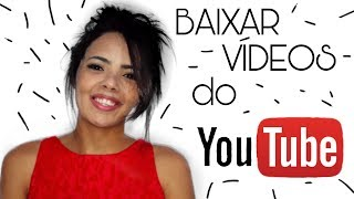 BAIXAR VÍDEOS DO YOUTUBE | Izabelle Miziane