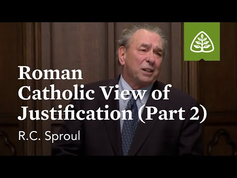 Roman Catholic View of Justification (Part 2): Luther and the Reformation with R.C. Sproul