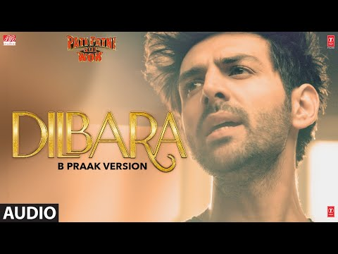 Full Audio:Dilbara (B Praak Version)| Pati Patni Aur Woh | Kartik A, Bhumi P, Ananya P