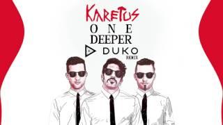 Karetus - One Deeper (Duko Remix)