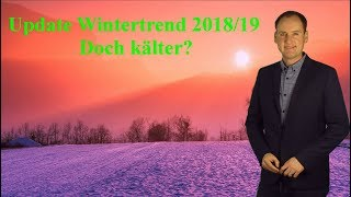 Update Wintertrend 2018/19 mit Überraschung: Wird der Winter doch kälter? (Mod.: Dominik Jung)