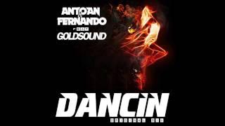 Antoan & Fernando feat. Goldsound - Dancin (Radio Mix)