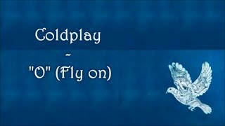 Coldplay - O (Fly on) (Subtitulado al Español)
