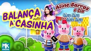 Aline Barros e Cia. - Balança a Casinha (DVD Aline Barros & Cia Tim-Tim Por Tim-Tim)