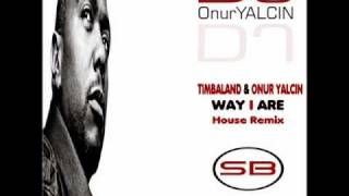 Dj Onur Yalçın vs. Timbaland - Way I Are House Remix