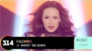 Kalomira - Shoot 'em Down (Official Music Video HD)