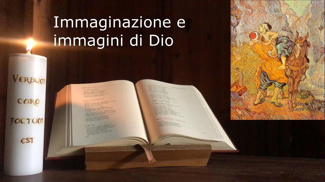 Quale Dio continuare a credere – 03 Immaginazione e immagini di Dio