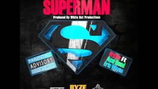 RyZe Ft Ace Hood & Eric Wayne - Superman - Official DJ Green Leak