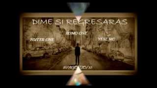Romo One FT Huter One FT Yesz Mc- DIME SI VOLVERAS