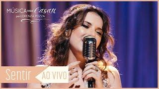 Sentir (Lorenza Pozza) | Música para Casar por Lorenza Pozza | AO VIVO
