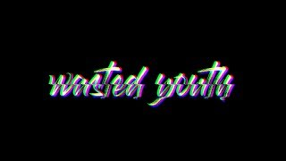 FLETCHER - Wasted Youth (Kinetic Typography)