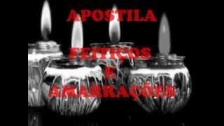 APOSTILA FEITIÇOS E AMARRAÇÕES - ADQUIRA JÁ! (21) 3429-5177 / (21) 7428-5677