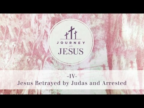 Journey With Jesus 360° Tour IV: Jesus Betrayed by Judas and Arrested