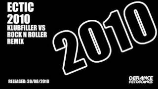 Ectic - 2010 (Klubfiller vs Rock n Roller remix)