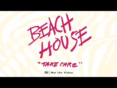 Take Care de Beach House Letra y Video