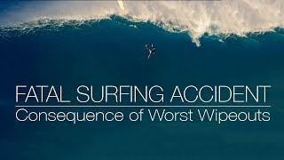 FATAL SURFING ACCIDENT - Consequence of Worst Wipeouts