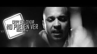 Crypy Feat. Cehzar - No Pueden Ver (Video Oficial) 2017