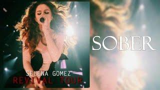 Selena Gomez  - Sober (Revival Tour Studio Version)