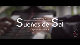 """SUEÑOS DE SAL"" (Song) Original Soundtrack - Music & Lyrics by Oscar Navarro"