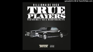 Billionaire Buck Ft E-40 & ReddyRochLive - True Players