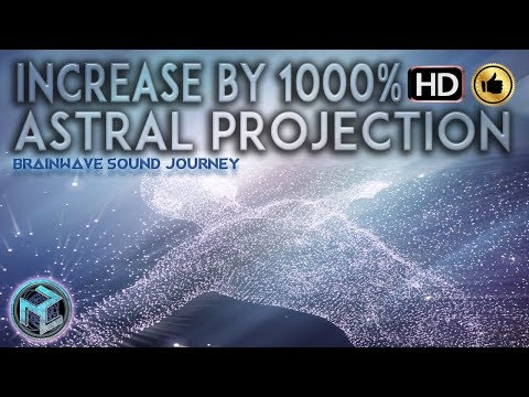 INCREASE 1000% NOW! ASTRAL PROJECTION MEDITATION |Binaural Beats+Isochronic Tones |Vibration Therapy