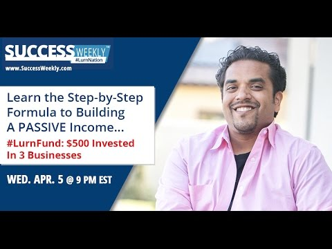 Learn The Step by Step Formula To Building PASSIVE Income & Have Lurn Invest $500 In YOUR Business…