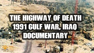 The highway of death, 1991 Gulf War, Operation Desert Storm Documentary, censored images of war