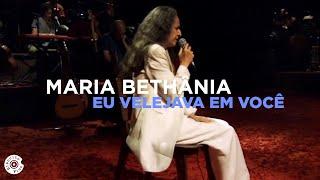 """Maria Bethânia - """"Eu Velejava Em Você"""" (Ao Vivo) – Amor Festa Devoção"""