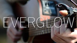 (Coldplay) Everglow - Fingerstyle Guitar Cover (with TABS)