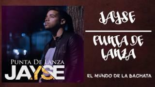 Jayse - Punta De Lanza - #BACHATA 2016