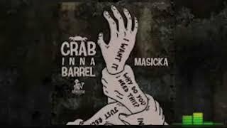 Masicka - Crab Inna Barrel ( Clean )