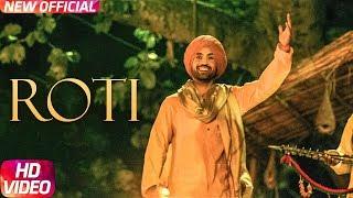 Roti | SAJJAN SINGH RANGROOT | DILJIT DOSANJH | Pankaj Batra | Latest Punjabi Song 2018