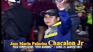 AUDIO 15 PRODUCCIONES - Jose Maria P CHACALON JR - QUIEREME  (LUN21/08/17-EL CUCALAMBE)