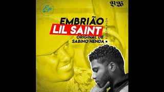 LIL SAINT Feat. SABINO HENDA - Embrião (Remix) [Audio]