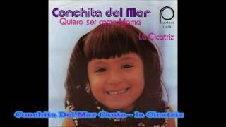 Conchita Del Mar--- Canta La Cicatriz