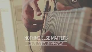Nothing else matters | Metallica | Guitar cover | Chaitanya Bhargava |