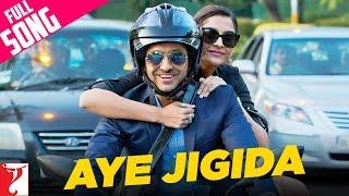 Aye Jigida - Full Song   Bewakoofiyaan   Ayushmann Khurrana   Sonam Kapoor