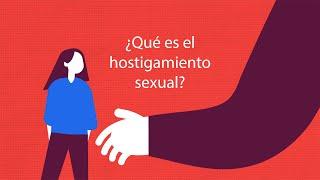 ¿Qué es el hostigamiento sexual?