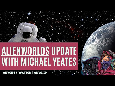 Alienworlds update with Michael Yeates! | Epic NFT Crypto Game!