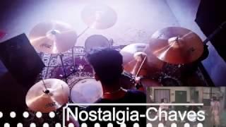 Chaves e Chapolin - BGM/Música de Fundo -Binho Ventura Drum Cover  Nostalgia